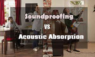 Soundproofing or Acoustic Absorption – What's the Difference?